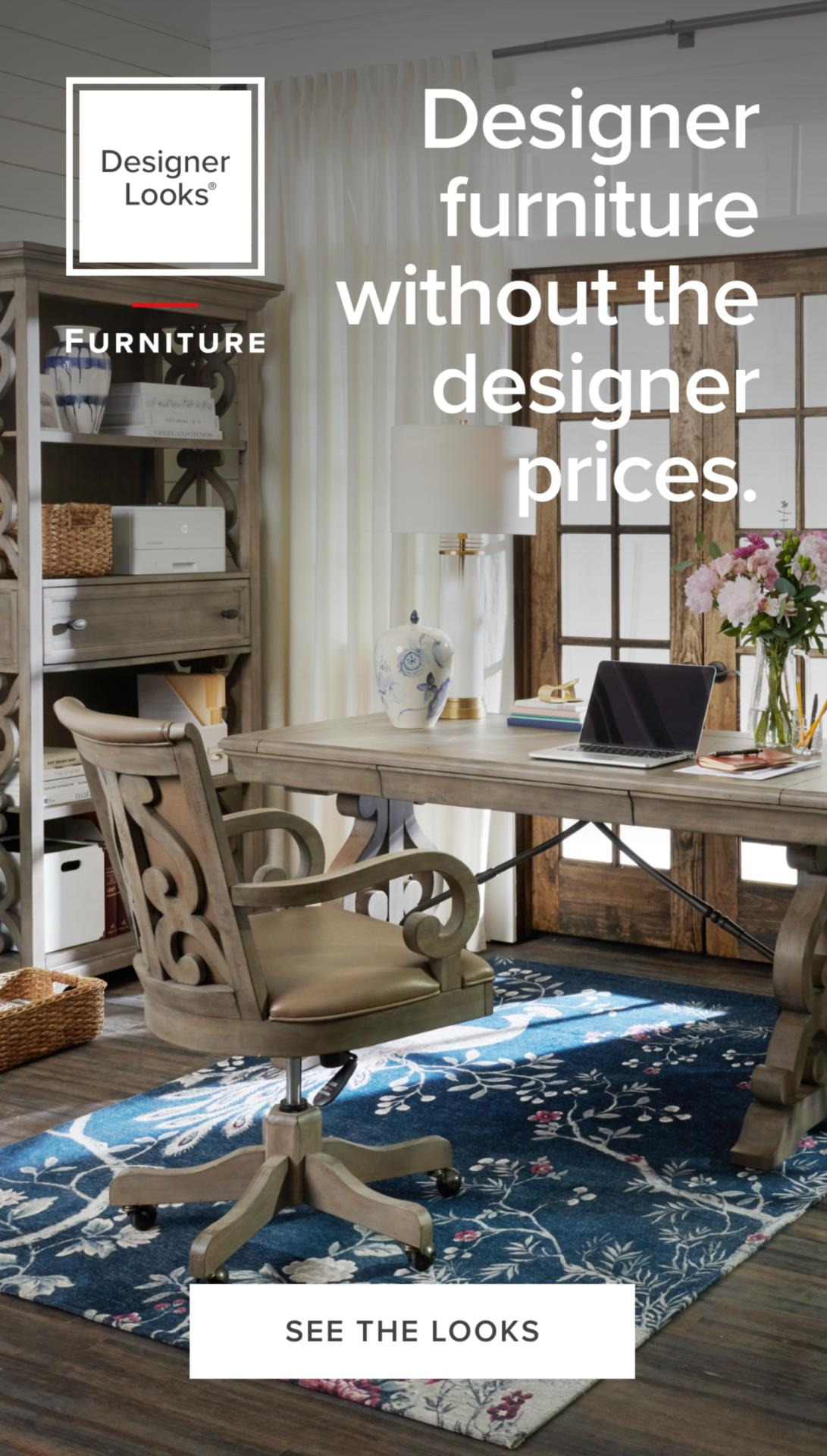 Designer Looks Furniture Without the Designer Prices - See the Looks