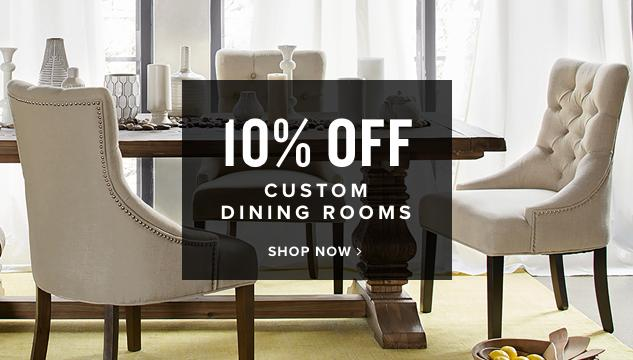 10% off mix custom dining rooms